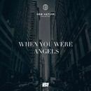 When You Were Angels/Dense City