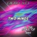 Two Minds (Originally Performed by Nero) [Karaoke Versions]/Karaoke Juice