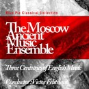 Three Centuries of English Music, Pt. 1/Moscow Ancient Music Ensemble