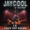La Chica Que Quema/Jaycool