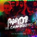 Amor De Chamaquito (feat. Zion & Lennox & Opuntoa)/Sou El Flotador