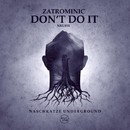 Don't Do It/ZatroMinic