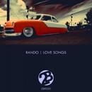 Love Songs/Rando