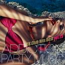 ADDICTION PARTY MUSIC vol.15 - パーティー中毒!最新UKクラブ・ヒット!/UK Club Hits Collective