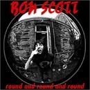 Round And Round And Round (1974 - Special Re-Issue)/Bon Scott