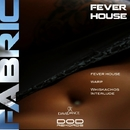 Fever House/Fabric