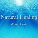 Natural Healing Water Best/神山純一
