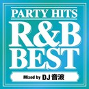 PARTY HITS R&B BEST Mixed by DJ 音波/DJ 音波