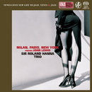 Milan, Paris, New York/Sir Roland Hanna Trio