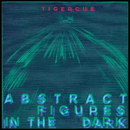Abstract Figures In The Dark/TIGERCUB