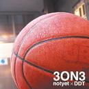 3 on 3/notyet & DDT