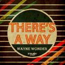 THERE'S A WAY/WAYNE WONDER