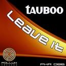 Leave It/Tauboo