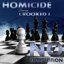No Competition (feat. Crooked I)/Homicide