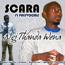 Ngi Thanda Wena/Scara