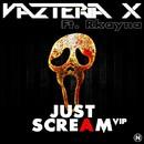 Just Scream VIP/Vazteria X