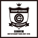 BEST OF CHAMP YEARS 2007~2016/Scoobie Do