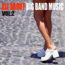ビックバンドのすべて 第2集/小野満とスイング・ビ-バ-ズ、小原重徳とブルー・コーツ