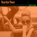 Just in Jazz - Tea for Two (Selected by Groove Connect)/Various Artists