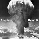 Bomb It/AmpDecay