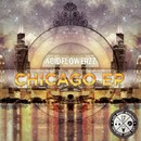 Chicago EP/AcidFlowerzz
