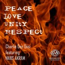 Peace Love Unity Respect (Extended)/Charlie Dee Diaz
