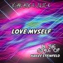Love Myself (Originally Performed by Hailee Steinfeld) [Karaoke Versions]/Karaoke Juice