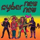 CYBER NEW NEW/サイバーニュウニュウ