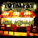 Hello & Goodnight/TOTALFAT
