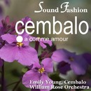 サウンド・ファッション チェンバロ名曲 第1集/ウィリアム・ロ-ズ・オ-ケストラ エミリー・ヤング(チェンバロ)