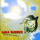 lost in the way.../MILK ROBBER