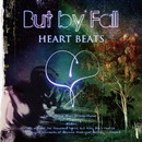 Heart beats/But by Fall