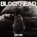 star rain/BLOCKHEAD