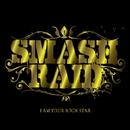 I AM YOUR ROCK STAR/SMASH RAID