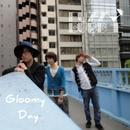 Gloomy Day/ファジーバブル