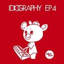 Idiography, EP4/Idiot Pop