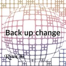 Back up change feat.Chika/RyuiChi P