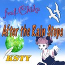 After the Rain Stops feat.Chika/KSTY