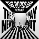 The New Way Out/The Doped Up Dollies