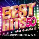 BEST HITS 50 Megamix mixed by DJ FUMI★YEAH! & DJ YU-KI/DJ FUMI★YEAH! & DJ YU-KI