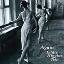 Again/Eddie Higgins Trio
