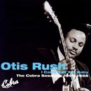 I Can't Quit You Baby~The Cobra Sessions 1956-1958/OTIS RUSH