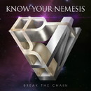Break The Chain/Know Your Nemesis