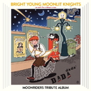 BRIGHT YOUNG MOONLIT KNIGHTS -We Can't Live Without a Rose- MOONRIDERS TRIBUTE ALBUM/Various Artists