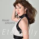 Eternally/片山雅稀