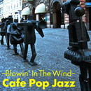 風に吹かれて~ Cafe Pop Jazz/Various Artists