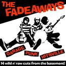 Garage Punk Hitsville/THE FADEAWAYS
