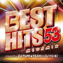 BEST HITS 53 Megamix mixed by DJ FUMI★YEAH! & DJ YU-KI/DJ FUMI★YEAH! & DJ YU-KI