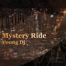 Mystery Ride/Young DJ