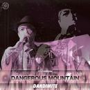 DANGEROUS MOUNTAIN/DANDIMITE